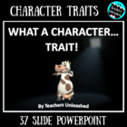 What a Character...Trait PowerPoint Lesson and Test Prep