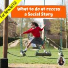 What do I do at Recess Social Story