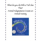 What do you do With a Tail Like This? Animal Adaptations Activity