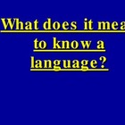 What does it mean to know a language? Knowledge of Language