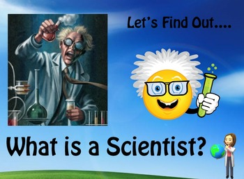 What is a Scientist? (Powerpoint) For Elementary