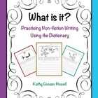 What is it? Practicing Nonfiction Writing and Dictionary Skills