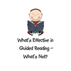 What&#039;s Effective in Guided Reading ~ What&#039;s Not?