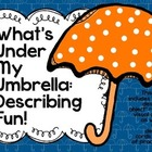 What's Under My Umbrella: Describing Fun!