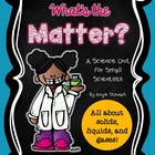 What's the Matter? A Science Unit About Solids, Liquids, a