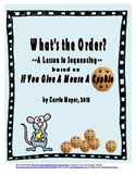 What's the Order:  A Lesson in Sequencing (If You Give A M