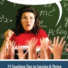 When Am I Ever Going to Use This?  75 Teaching Tips to Sur