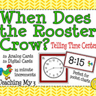 When Does The Rooster Crow? Telling Time Center