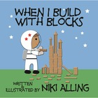 When I Build with Blocks - Picture Book