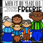 When I'm 100 - 100th Day Writing Activity - SUtW FREEBIE
