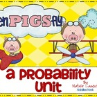 When Pigs Fly {A Probability Unit} - 10 Math Centers