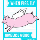 When Pigs Fly Nonsense Words (Grades K-1)