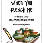 """When You Reach Me"", by R. Stead, Comprehension Questions"