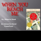 """When You Reach Me"", by R. Stead, Interactive Novel PowerPoint"