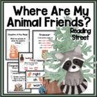 Where Are My Animal Friends? A Reading Street Resource