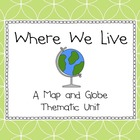Where We Live- a map and globe thematic unit