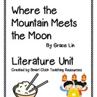 &quot;Where the Mountain Meets the Moon&quot;, by G. Lin, 140 pg. Lit Unit!