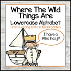 &quot;Where the Wild Things Are&quot;  I have. Who has? Lower Case A