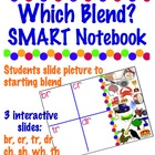 Which Blend?  SMART Notebook -3 Sets: ch,sh,th,wh/gl,cl,bl