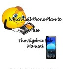 Which Cell Phone Plan Should I Use?: The Algebra Lab Manual