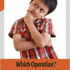 Which Operation?  Preparation Activities to Solve Math Wor