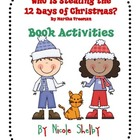 Who Is Stealing the 12 Days of Christmas? Book Activities Pack