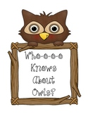 Who-o-o-o-o Knows About Owls?
