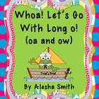 Whoa!  Let&#039;s Go with Long o!  {long o activities with oa/ow}