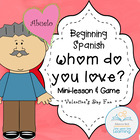 Whom do you love? Valentine's Day Spanish Mini-Lesson and Game
