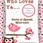 Whoooo Loves Ya---Valentines Parts of Speech Common Core Aligned