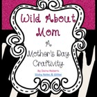 Wild About Mom: A Mother&#039;s Day Craftivity (Includes Grandma)