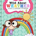 Wild About Weather Math &amp; Literacy Centers