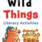 Wild Things Language Arts and Literacy