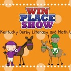 Win Place Show Kentucky Derby Lteracy and Math Unit
