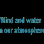 Wind &amp; Water (Earth Science- Weather and Climate)