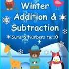 Winter Addition & Subtraction: Sums/Numbers to 10, 18 Prin
