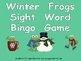 Winter Frogs Sight Word Bingo Game- Second 25 Fry Words