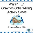 Winter Fun Common Core Writing Activity Cards