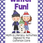 Winter Fun!  Math &amp; Literacy Activities aligned with the C