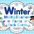Winter  Multiplication Facts Task Cards