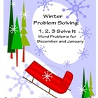 Winter Problem Solving: 1, 2 ,3 Solve It for December and January