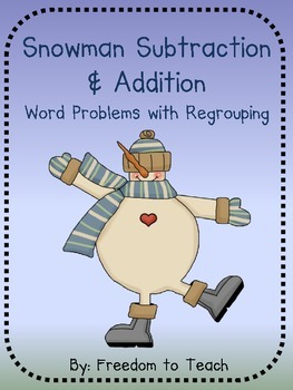 Winter Snowman *WORD PROBLEMS* Add/Sub W/Regrouping CENTER