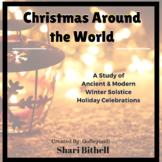 Christmas Around the World:  Winter Solstice- Ancient/Mode