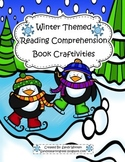 Winter Themed Reading Comprehension Book Craftivities to U