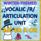 Winter Themed Postvocalic /R/ Articulation Packet - OR, ER, & AR