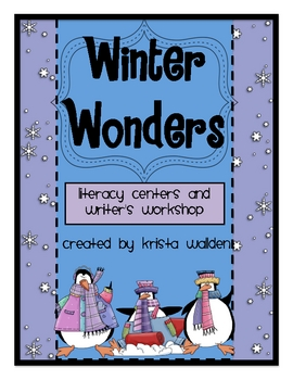 Winter Wonders Literacy Centers and Writer's Workshop