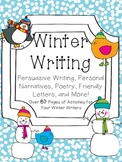Winter Writing: Poetry, Personal Narratives, Persuasive Wr