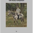 With Lee in Virginia (G.A. Henty's) Unit Study Companion