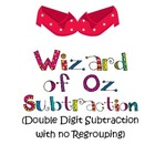 Wizard of Oz Subtraction: 2 digit subtraction without regrouping