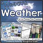 Wonderful Weather Science Unit for the Common Core Classroom